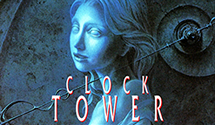 Clock Tower Retrospective – Part I