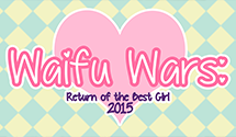 Waifu Wars 2015 Round 2 Revealed!