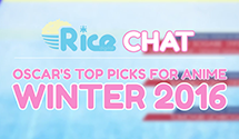 Rice Chat: Oscar's Top Picks Anime Winter 2016