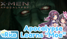 Apocalypse Learns The Ways of Moe (X-men: Apocalypse Parody)