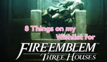 8 Things on my Fire Emblem Three Houses Wishlist