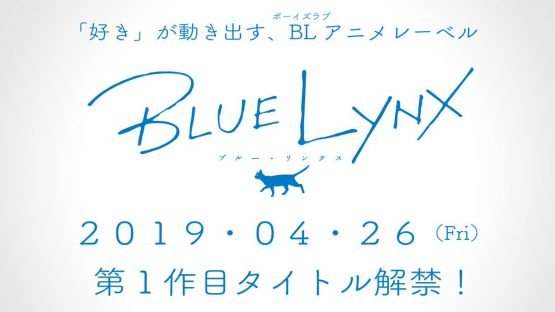 Fuji TV BL Anime Label Blue Lynx Announced